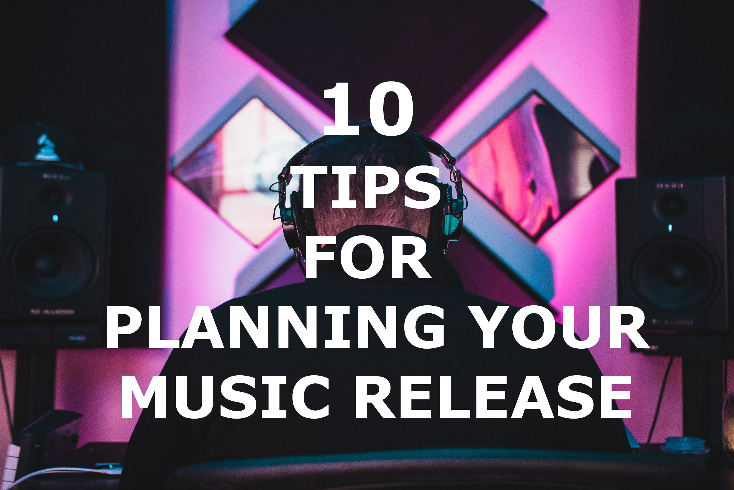 10 Tips for Planning Your Music Release