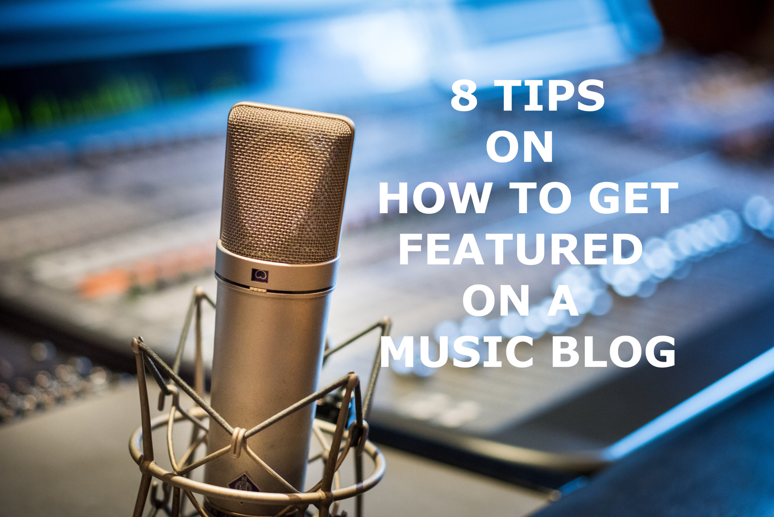 8 Tips on How to Get Featured on a Music Blog